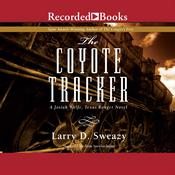 The Coyote Tracker by  Larry D. Sweazy audiobook