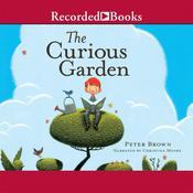 The Curious Garden by  Peter Brown audiobook