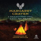 I Heard the Owl Call My Name by  Margaret Craven audiobook