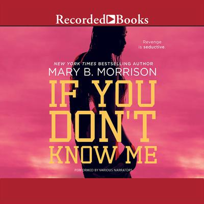 If You Don't Know Me by Mary B. Morrison audiobook