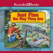 Just Fine the Way They Are by  Connie Nordhielm Wooldridge audiobook