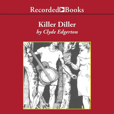 Killer Diller by Clyde Edgerton audiobook