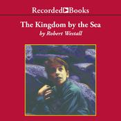 The Kingdom by the Sea by  Robert Westall audiobook