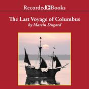 The Last Voyage of Colombus by  Martin Dugard audiobook