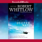 Deeper Water by  Robert Whitlow audiobook