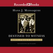 Destined to Witness by  Hans Massaquoi audiobook