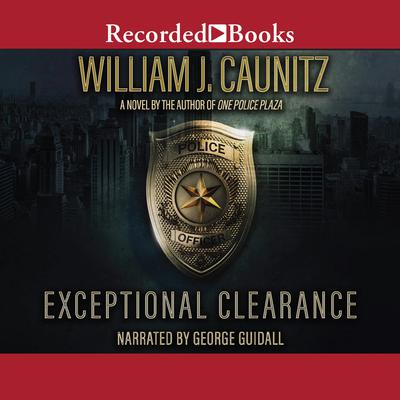 Exceptional Clearance by William J. Caunitz audiobook