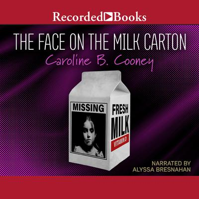 The Face on the Milk Carton by Caroline B. Cooney audiobook