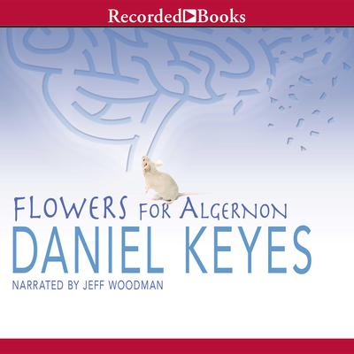 Flowers for Algernon by Daniel Keyes audiobook