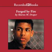 Forged by Fire by  Sharon M. Draper audiobook
