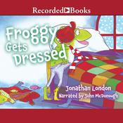 Froggy Gets Dressed by  Jonathan London audiobook