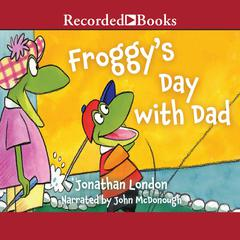 Froggy's Day with Dad by Jonathan London audiobook