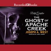 Ralph Compton The Ghost of Apache Creek by  Joseph West audiobook