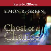 Ghost of a Chance by  Simon Green audiobook