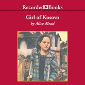 Girl of Kosovo by  Alice Mead audiobook