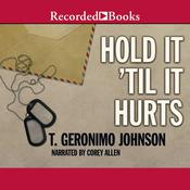 Hold It Til It Hurts by  T. Geronimo  Johnson audiobook