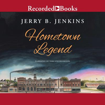 Hometown Legend by Jerry B. Jenkins audiobook