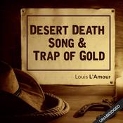 Desert Death Song & Trap of Gold by  Louis L'Amour audiobook