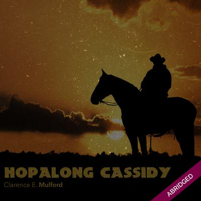 Hopalong Cassidy by Clarence E. Mulford audiobook