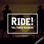 Ride! You Tonto Raiders by  Louis L'Amour audiobook