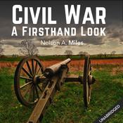 The Civil War: A Firsthand Look by  Nelson A. Miles audiobook