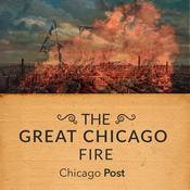 The Great Chicago Fire As Reported at the Time by  Chicago Post audiobook