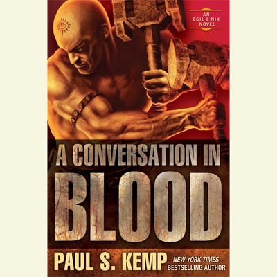 A Conversation in Blood by Paul S. Kemp audiobook