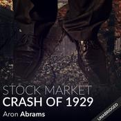 The Stock Market Crash of 1929 by  Aron Abrams audiobook