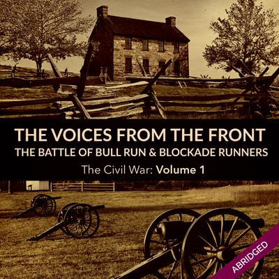Voices From the Front: The Battle of Bull Run & Blockade Runners by Julie M. Fenster audiobook