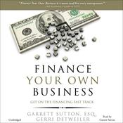Finance Your Own Business by  Garrett Sutton audiobook