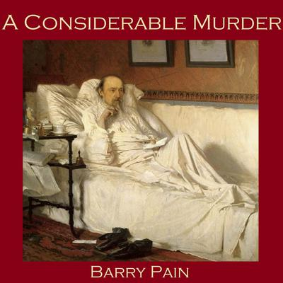 A Considerable Murder by Barry Pain audiobook