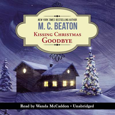 Kissing Christmas Goodbye by M. C. Beaton audiobook