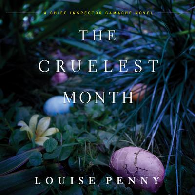 The Cruelest Month by Louise Penny audiobook