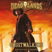 Deadlands: Ghostwalkers by  Jonathan Maberry audiobook
