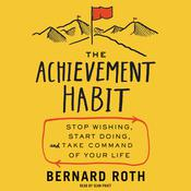 The Achievement Habit by  Bernard Roth audiobook