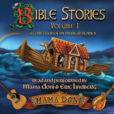 Bible Stories, Volume 1 by Mama Doni audiobook