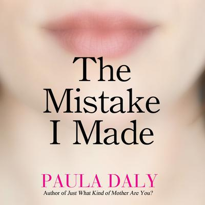 The Mistake I Made by Paula Daly audiobook