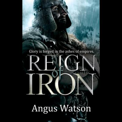 Reign of Iron by Angus Watson audiobook
