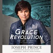 Grace Revolution by  Joseph Prince audiobook