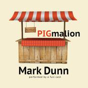 PIGmalion by  Mark  Dunn audiobook