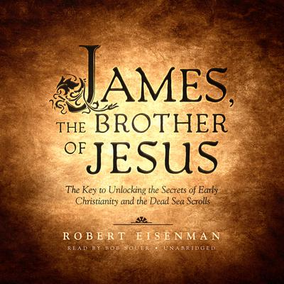 James, the Brother of Jesus by Robert  Eisenman audiobook