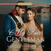 My Fair Gentleman by  Nancy Campbell Allen audiobook