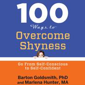 100 Ways to Overcome Shyness by  Barton Goldsmith PhD audiobook