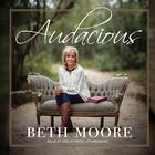 Audacious by Beth Moore