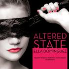 Altered State by Ella Dominguez