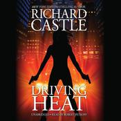 Driving Heat by  Richard Castle audiobook