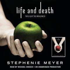 Life and Death: Twilight Reimagined by Stephenie Meyer audiobook