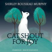 Cat Shout for Joy by  Shirley Rousseau Murphy audiobook