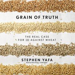 Grain of Truth by Stephen Yafa audiobook
