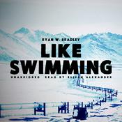 Like Swimming by  Ryan W. Bradley audiobook